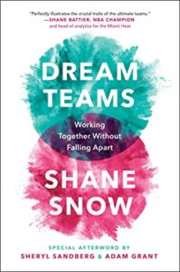 Shane Snow, Author of Dream Teams: Working Together without Falling Apart