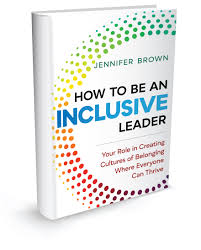 Jennifer Brown, How to be an Inclusive Leader