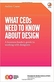 Audrey Crane, What CEOs Need to Know About Design