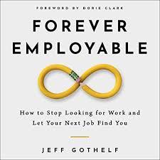 Jeff Gothelf Forever Employable