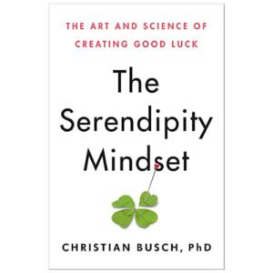 Christian Busch, The Serendipity Mindset