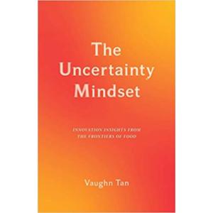 Vaughn Tan, The Uncertainty Mindset