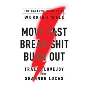 Shannon Lucas, coauthor of Move Fast, Break Shit, Burnout: The Catalyst Guide to Working Well.