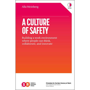 Alla Weinberg, Author of A Culture of Safety: Building a Work Environment Where People Can Think, Collaborate, and Innovate