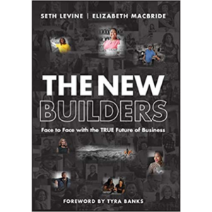 Seth Levine and Elizabeth Macbride, authors of The New Builders: Face to Face with the True Future of Business