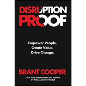 Brant Cooper, CEO of Moves The Needle and Author of Disruption Proof
