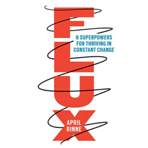 April Rinne, Author of Flux: Eight Superpowers for Thriving in Change